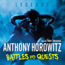 Legends: Battles and Quests (Unabridged) Audiobook, by Anthony Horowitz