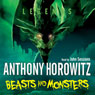 Legends: Beasts and Monsters (Unabridged), by Anthony Horowitz