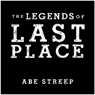 The Legends of Last Place: A Season With Americas Worst Professional Baseball Team (Unabridged), by Abe Streep