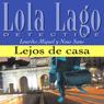 Lejos de casa (Far from Home): Lola Lago, detective (Unabridged), by Lourdes Miquel