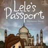 LeLes Passport (Unabridged) Audiobook, by Michelle Ingle