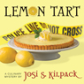 Lemon Tart (Unabridged) Audiobook, by Josi S. Kilpack