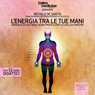 Lenergia tra le tue mani: Manuale di Usui Reiki (The Energy in Your Hands: Usui Reiki Manual) (Unabridged) Audiobook, by Michele De Sanctis
