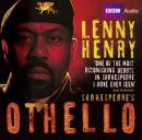 Lenny Henry in Othello (Unabridged), by William Shakespeare