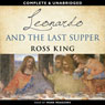 Leonardo and the Last Supper (Unabridged) Audiobook, by Ross King