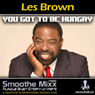 Les Brown Smoothe Mixx: Got to Be Hungry Audiobook, by Les Brown