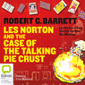 Les Norton and the Case of the Talking Pie Crust (Unabridged) Audiobook, by Robert G. Barrett