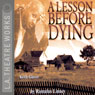 A Lesson Before Dying (Dramatized) Audiobook, by Romulus Linney