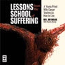 Lessons from the School of Suffering: A Young Priest with Cancer Teaches Us How to Live (Unabridged), by Rev. Jim Willig