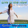 Let Go of the Past Hypnosis: Live in the Moment, Guided Meditation, Self-Help Subliminal, Binaural Beats, by Rachael Meddows