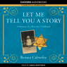 Let Me Tell You a Story (Unabridged) Audiobook, by Renata Calverley