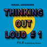 Lethal Architecture: Thinking Out Loud #1 (Unabridged), by Mikael Askergren