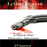 Lethal Option (Unabridged) Audiobook, by P. J. Lawton