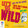 Lets Go Wild Series: Just For The Record, Guess Whos Coming For Dinner & Skin Deep (Unabridged) Audiobook, by Sorrel Wilby