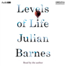 Levels of Life (Unabridged) Audiobook, by Julian Barnes