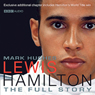 Lewis Hamilton: The Full Story Audiobook, by Mark Hughes