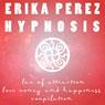 Ley de Atraccion: El Amor, el Dinero, y la Felicidad Coleccion Espanola de Hipnosis, by Erika Perez