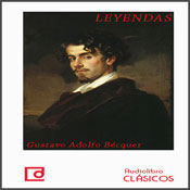 Leyendas de Becquer (Legends of Becquer) (Unabridged) Audiobook, by Gustavo Adolfo Becquer