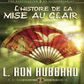 LHistoire de la Mise au Clair (The History of Clearing) (Unabridged) Audiobook, by L. Ron Hubbard