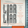 Liar Liar: Short Stories by Members of the Liars Club (Unabridged), by The Liars Club