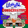 Liberal vs. Conservative (Unabridged) Audiobook, by Scott Reeves