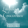 Liberation of Consciousness (Unabridged) Audiobook, by Guy Finley