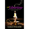 The Libertine (Unabridged) Audiobook, by Saskia Walker