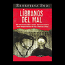 Libranos del mal (Save Us from Evil) (Unabridged), by Ernestina Sodi