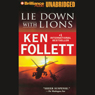 Lie Down with Lions (Unabridged), by Ken Follett