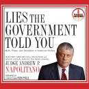 Lies the Government Told You: Myth, Power and Deception in American History (Unabridged) Audiobook, by Andrew P. Napolitano
