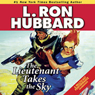 The Lieutenant Takes the Sky (Unabridged) Audiobook, by L. Ron Hubbard