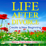 Life After Divorce, Revised & Updated: Create a New Beginning (Unabridged) Audiobook, by Sharon Wegscheider-Cruse