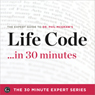 Life Code in 30 Minutes - The Expert Guide to Dr. Phil McGraws Critically Acclaimed Book (The 30 Minute Expert Series) (Unabridged) Audiobook, by The 30 Minute Expert Series