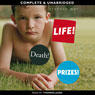 Life! Death! Prizes! (Unabridged), by Stephen May