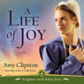 Life of Joy: Kauffman Amish Bakery, Book 4 (Unabridged) Audiobook, by Amy Clipston