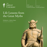 Life Lessons from the Great Myths Audiobook, by The Great Courses