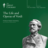The Life and Operas of Verdi, by The Great Courses
