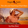 The Life and Teaching of Karl Marx (Unabridged) Audiobook, by Max Beer