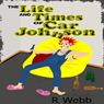 The Life and Times of Car Johnson (Unabridged) Audiobook, by R Webb