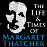 The Life and Times of Margaret Thatcher (Unabridged) Audiobook, by Nicholas Jamison