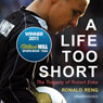 A Life Too Short: The Tragedy of Robert Enke (Unabridged), by Ronald Reng