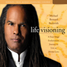 Life Visioning Audiobook, by Michael Bernard Beckwith