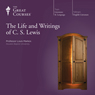 The Life and Writings of C. S. Lewis, by The Great Courses