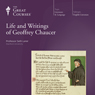 The Life and Writings of Geoffrey Chaucer Audiobook, by The Great Courses