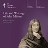The Life and Writings of John Milton Audiobook, by The Great Courses