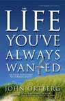 The Life Youve Always Wanted: Spiritual Discipline for Ordinary People (Unabridged) Audiobook, by John Ortberg