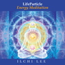 LifeParticle Energy Meditation Audiobook, by Ilchi Lee