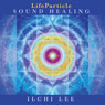 LifeParticle Sound Healing Audiobook, by Ilchi Lee