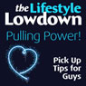 The Lifestyle Lowdown: Pulling Power! Pick Up Tips for Guys (Unabridged) Audiobook, by Sophie Regan