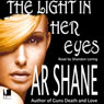 The Light in Her Eyes (Unabridged) Audiobook, by A. R. Shane